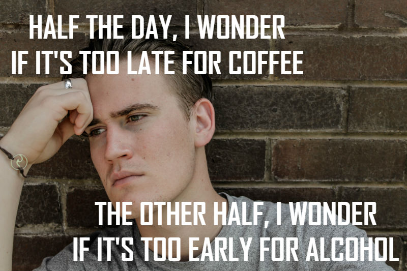 Coffee and Alcohol thoughts